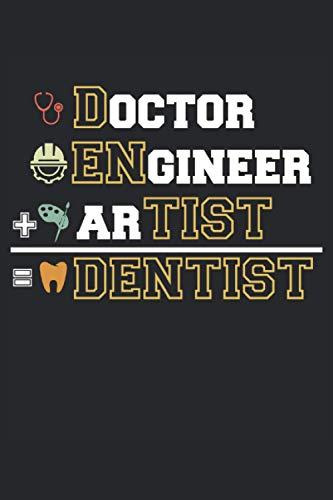 Doctor Ingeniero ARTISTA = Dentista: Agenda cuaderno forrado 120 páginas 6 'x 9' (15, 24 cm x 22, 86 cm) regalo