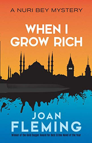When I Grow Rich: A Nuri Bey Mystery
