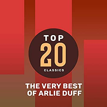 Top 20 Classics - The Very Best of Arlie Duff