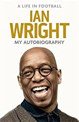 Ian Wright - My Autobiography