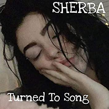 Turned to Song