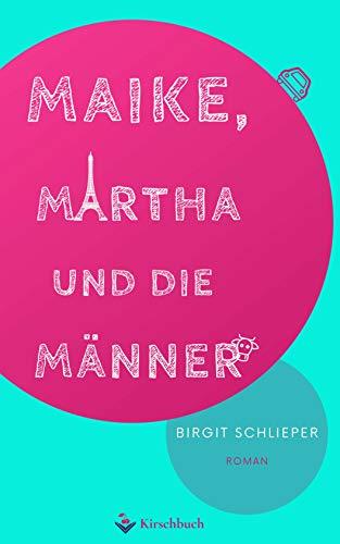Buchseite und Rezensionen zu 'Maike, Martha und die Männer' von Schlieper, Birgit