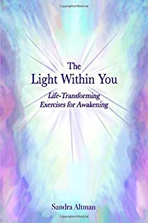 The Light Within You: Life-Transforming Exercises for Awakening