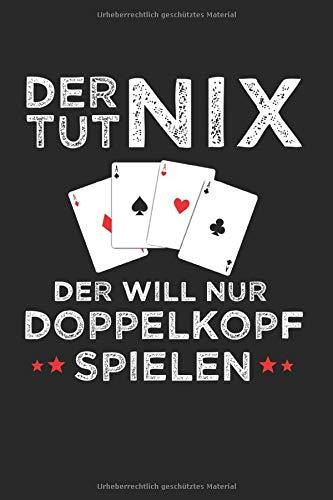 Der Tut Nix Der Will Nur Doppelkopf Spielen: Doppelkopf & Kartenspiel Notizbuch 6'x9' Liniert Geschenk für Wirtshaus & Schafkopf