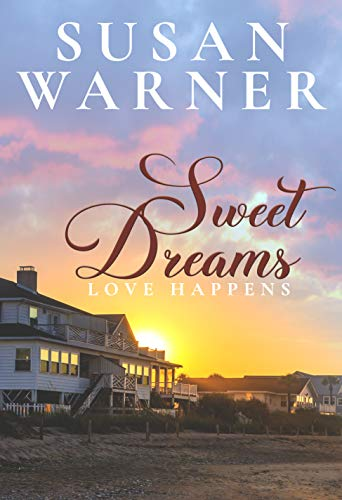 Sweet Dreams: A Sweet Small Town Romance (Love Happens Book 4)