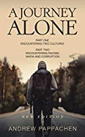 A Journey Alone: Part One Encountering Two Cultures Part Two Encountering Racism, Mafia and Corruption