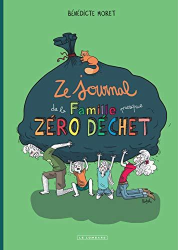 Ze Journal de la Famille (presque) zéro déchet - tome 0 - Ze Journal de la Famille (presque) zéro déchet