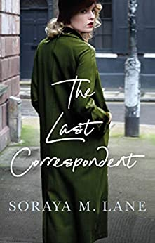 The Last Correspondent by [Soraya M. Lane]
