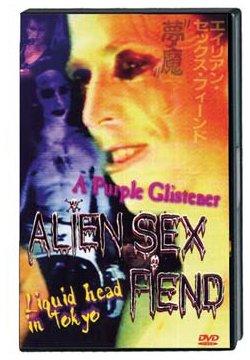 Alien Sex Fiend - Liquid Head In Tokyo / A Purple Glistener