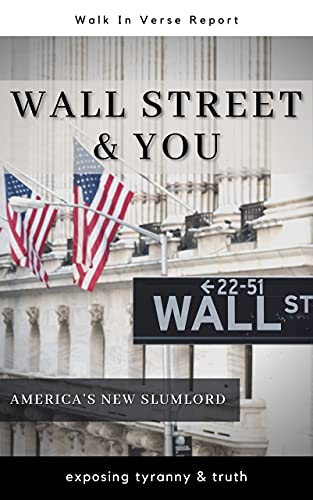 Wall Street & You: America's New Slumlord (Walk In Verse Reports) (English Edition)