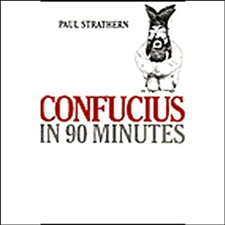 Confucius in 90 Minutes                   By:                                                                                                                                 Paul Strathern                               Narrated by:                                                                                                                                 Robert Whitfield                      Length: 1 hr and 15 mins     41 ratings     Overall 3.7