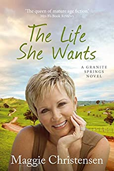 The Life She Wants (Granite Springs Book 3) by [Maggie Christensen]
