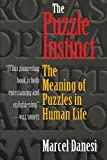 Image of The Puzzle Instinct: The Meaning of Puzzles in Human Life