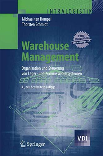 Preisvergleich Produktbild Warehouse Management: Organisation und Steuerung von Lager- und Kommissioniersystemen (VDI-Buch)