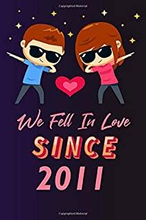 We fell in love since 2011: 120 lined journal / 6x9 notebook / Gift for valentines day / Gift for couples / for her / for ...