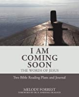 I Am Coming Soon: The Words of Jesus