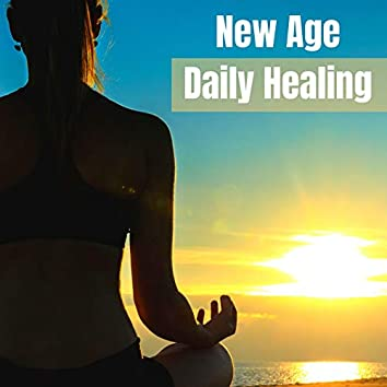 New Age Daily Healing: Meditation Music and Nature Sounds for Mind Body Connection