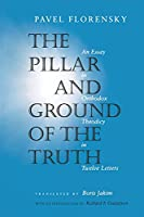 The Pillar and the Ground of Truth: An Essay in Orthodox Theodicy in Twelve Letters