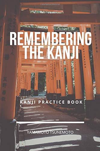 Remembering The Kanji: Japanese Kanji Practice Paper Handwriting Book