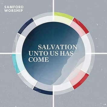 Salvation Unto Us Has Come (feat. Kara Young & Wen Reagan)