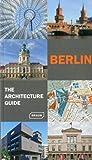 Berlin - The Architecture Guide (Architecture Guides)