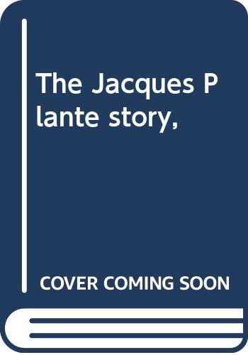 The Jacques Plante story,
