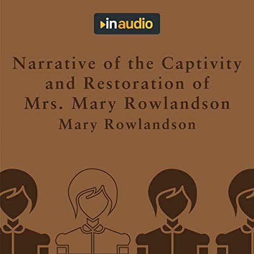 Narrative of the Captivity and Restoration of Mrs. Mary Rowlandson Titelbild