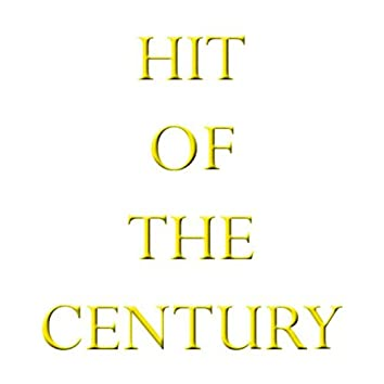 Hit Of The Century