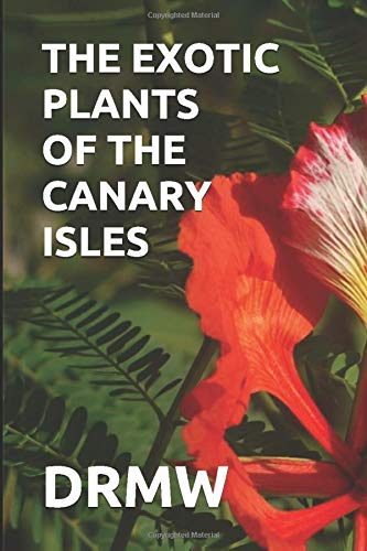 THE EXOTIC PLANTS OF THE CANARY ISLES