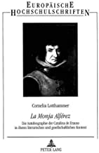 «La Monja Alférez»: Die Autobiographie der Catalina de Erauso in ihrem literarischen und gesellschaftlichen Kontext (Europäische Hochschulschriften / ... Universitaires Européennes) (German Edition)
