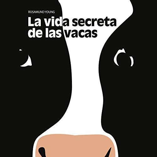 La vida secreta de las vacas audiobook cover art