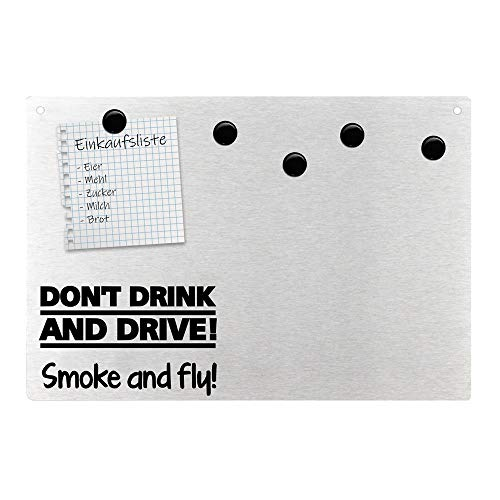 Magnetpinnwand Wandtafel Don't drink and drive smoke n fly Edelstahl magnetisch