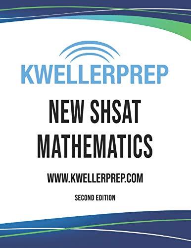 Kweller Prep NEW SHSAT Mathematics - Second Edition