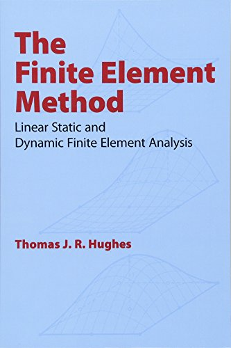 The Finite Element Method: Linear Static and Dynamic Finite Element Analysis (Dover Civil and Mechan