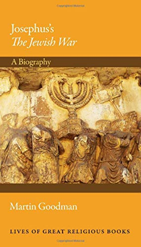 Josephus's The Jewish War: A Biography (Lives of Great Religious Books)