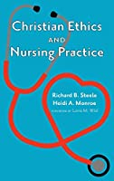 Christian Ethics and Nursing Practice