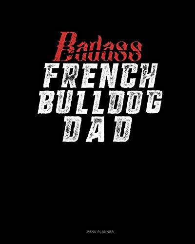 Badass French Bulldog Dad: Menu Planner