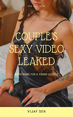 Couple's Sexy Video Leaked: Nightmare for a Young Couple