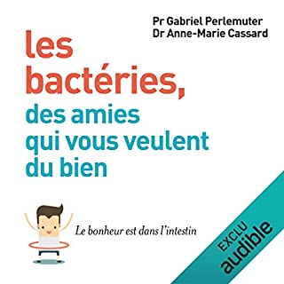 Page de couverture de Les bactéries, des amies qui vous veulent du bien. Le bonheur est dans l'intestin