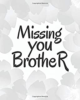 Missing You Brother: Lined Journal Notebook For Missing You After Death | Journal Memory Book for Brother after Death - I ...
