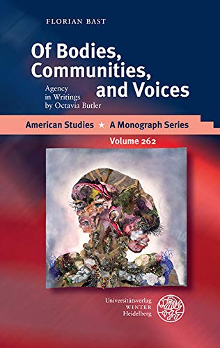 Of Bodies, Communities, and Voices: Agency in Writings by Octavia Butler (American Studies Book 262) (English Edition)