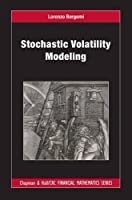 Stochastic Volatility Modeling (Chapman and Hall/CRC Financial Mathematics Series)