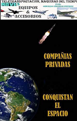 Compañías Privadas Conquistan el Espacio: Blue Origin, Virrgin galactic, Moon Express, Astrobotic...