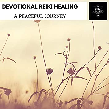 Devotional Reiki Healing - A Peaceful Journey
