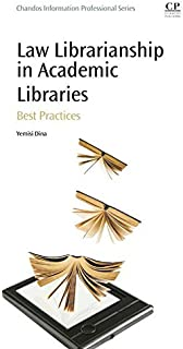 Law Librarianship in Academic Libraries: Best Practices