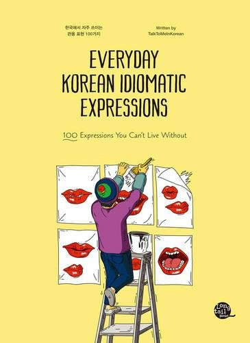 Everyday Korean Idiomatic Expressions: 100 Expressions You Can