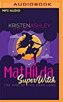 The Rise of the Dark Lord (Mathilda, Superwitch)