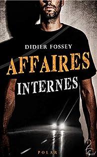 Affaires Internes par Didier Fossey