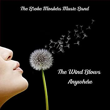The Wind Blows Anywhere