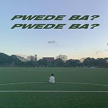 Pwede Ba?